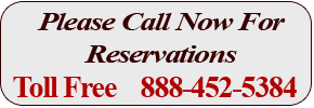 Please call now for reservations!